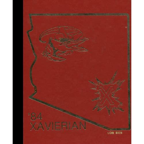Reprint) 1984 Yearbook: Xavier High School, Phoenix, Arizona Xavier ...