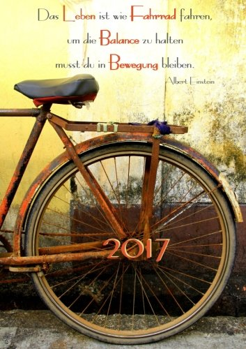 kalender-2017-das-leben-ist-wie-fahrrad-fahren-um-die-balance-zu-halten-musst-albert-einstein-din-a5