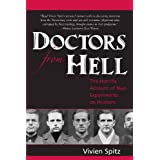 Doctors From Hell: The Horrific Account of Nazi Experiments on Humans ~ Vivien Spitz
