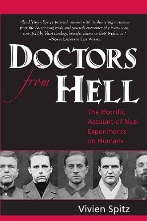 of Nazi Experiments on Humans eBook: Vivien Spitz: Kindle Store