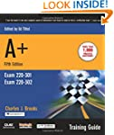 A+ Certification Training Guide, (Exa...