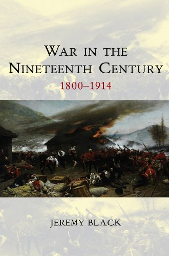 War in the Nineteenth Century: 1800-1914