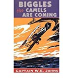 Biggles: The Camels Are Coming (Red Fox Older Fiction) (0099283212) by W.E. Johns