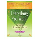 Everything You Want!: The Law of Attraction in Action, Episode VII [Import]by Esther Hicks