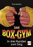 Das Box-Gym: In drei Runden zum Sieg