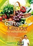 Gartenkalender f�r intelligente Faule...
