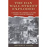 The Day Wall Street Exploded: A Story of America in Its First Age of Terror ~ Beverly Gage