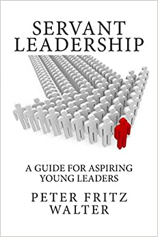 Servant Leadership: A Guide For Aspiring Young Leaders