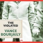 The Violated: A Novel | Vance Bourjaily