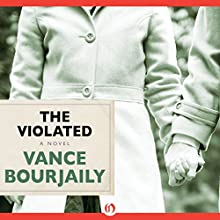 The Violated: A Novel (       UNABRIDGED) by Vance Bourjaily Narrated by Steven Menasche