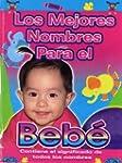 Los Mejores Nombres para el Beb� (Spa...