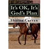 It's OK, It's God's Plan ~ Sharon Curran