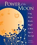 Power of the Moon: Using Wiccan Ritua...