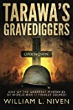 img - for Tarawa's Gravediggers: One of the Greatest Mysteries of World War II Finally Solved! book / textbook / text book