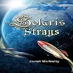Solaris Strays: Solaris Saga, Book 3 | Janet McNulty