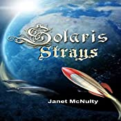 Solaris Strays: Solaris Saga, Book 3 | Janet McNulty