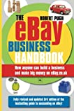 Robert Pugh The eBay Business Handbook: How Anyone Can Build a Business and Make Serious Money on eBay.co.uk