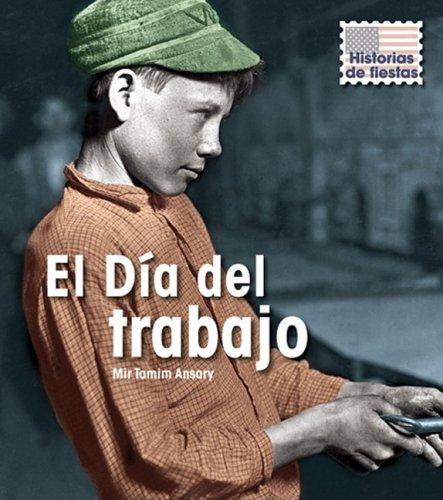 El D a del trabajo (Historias de fiestas) (Spanish Edition)