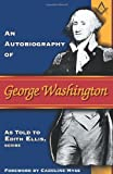 An Autobiography of George Washington