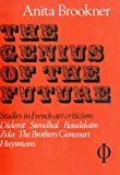 Genius of the Future: Studies in French Art Criticism (0714814970) by Brookner, Anita
