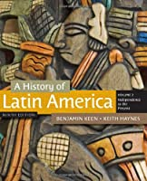 A History of Latin America Volume 2 by Keen