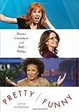 Pretty/Funny: Women Comedians and Body Politics