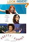 Pretty/Funny: Women Comedians and Bod...
