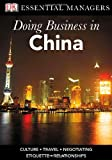 DK Essential Managers: Doing Business in China