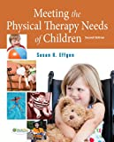9780803619425: Meeting the Physical Therapy Needs of Children