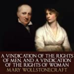 A Vindication Of The Rights Of Men and A Vindication Of The Rights Of Woman | Mary Wollstonecraft