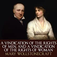 A Vindication Of The Rights Of Men and A Vindication Of The Rights Of Woman (       UNABRIDGED) by Mary Wollstonecraft Narrated by Jessica Martin