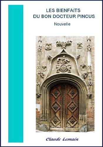 Couverture du livre Les Bienfaits du Bon Docteur Pincus