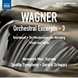 Wagner: Orchestral Excerpts, Vol. 3