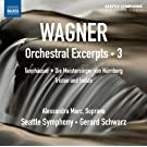 Wagner: Orchestral Excerpts Vol. 3 (Alessandra Marc; Seattle Symphony; Gerard Schwarz) (Naxos: 8572769)