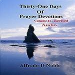 Thirty-One Days of Prayer Devotions, Vol. II | Alfredo Noble