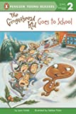 The Gingerbread Kid Goes to School (Penguin Young Readers, L2)