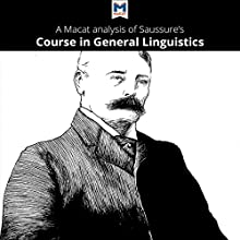 A Macat Analysis of Ferdinand de Saussure's Course in General Linguistics Audiobook by Laura E. B. Key, Brittany Pheiffer Noble Narrated by  Macat.com