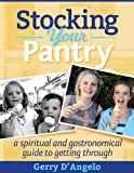 Stocking Your Pantry: A spiritual and gastronomical guide to getting through