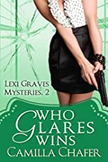 Who Glares Wins (Lexi Graves Mysteries)