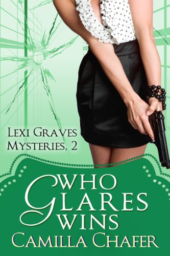Who Glares Wins (Lexi Graves Mysteries Book 2) PDF