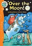 Over the Moon! (Tadpoles) (0749668970) by Robinson, Hilary