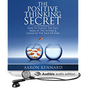 The Positive Thinking Secret (Unabridged)