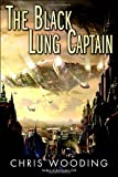 The Black Lung Captain (0345522508) by Wooding, Chris