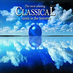 the most relaxing classical music in the universe various artists mp3 downloads. Black Bedroom Furniture Sets. Home Design Ideas
