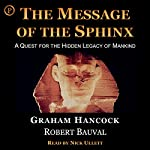 The Message of the Sphinx: A Quest for the Hidden Legacy of Mankind | Graham Hancock,Robert Bauval