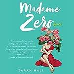 Madame Zero: 9 Stories   Sarah Hall