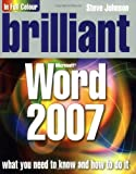 Brilliant Word 2007 by Johnson, Steve ( Author ) ON Feb-13-2007, Paperback (0136137059) by Johnson, Steve