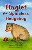 img - for Hoglet the Spineless Hedgehog (Kelpies) book / textbook / text book
