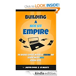 Building A Niche Site Empire [Kindle Edition]