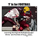 F is for Football: Learning The English Alphabet Book!: ABC Sports Books | Harry Barker